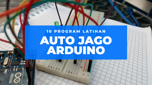 10 Program Latihan Yang Bikin Auto Jago Arduino