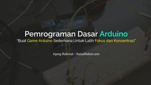 BelajarArduino#2 – Pemrograman Dasar Arduino
