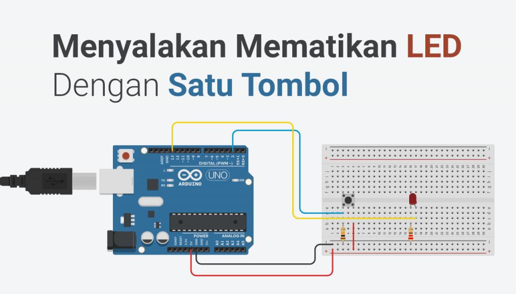 Menyalakan dan Mematikan LED dengan Satu Tombol - Arduino Program