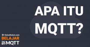 APA ITU MQTT? | Belajar MQTT Arduino IoT
